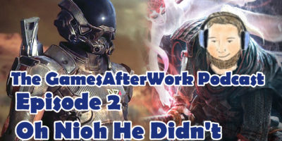 The GamesAfterWork Podcast 02: Oh Nioh He Didn't